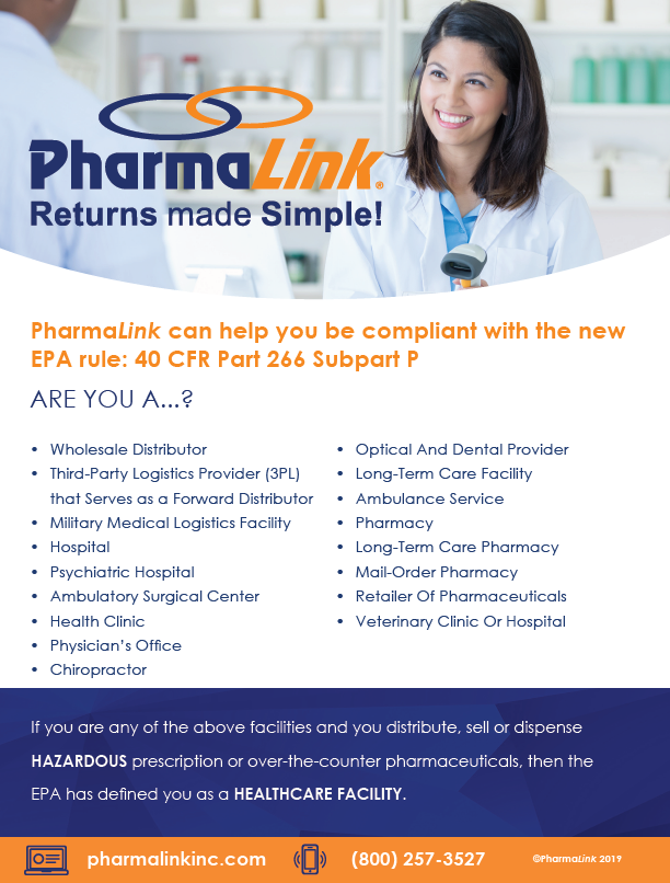 PharmaLink can help you be compliant with the new EPA rule: 40 CFR Part 266 Subpart P