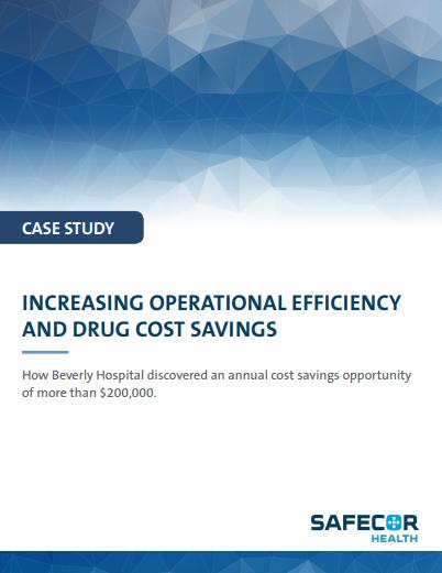 Increasing Operational Efficiency and Drug Cost Savings